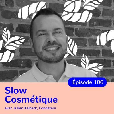 Julien Kaibeck, à la découverte de la Slow Cosmétique cover