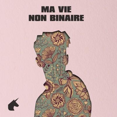 Ma Vie Non Binaire cover
