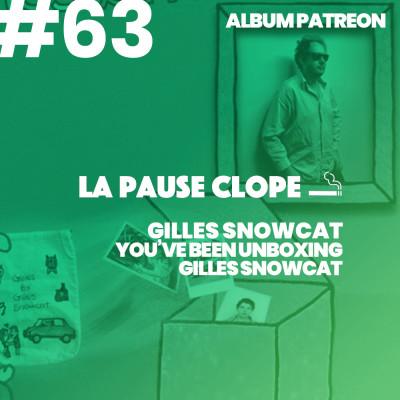 #LPC63 - You've Been Unboxing Gilles Snowcat - Gilles Snowcat (ALBUM PATREON) cover