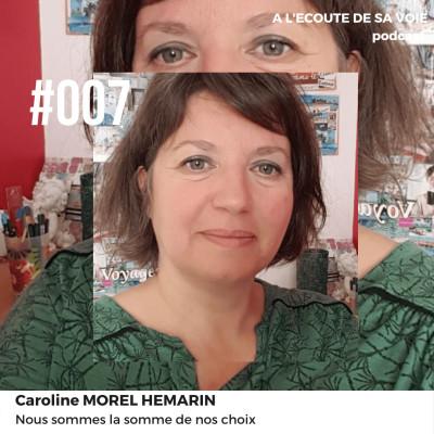 #007 Caroline Morel Hemarin - Nous sommes la somme de nos choix cover