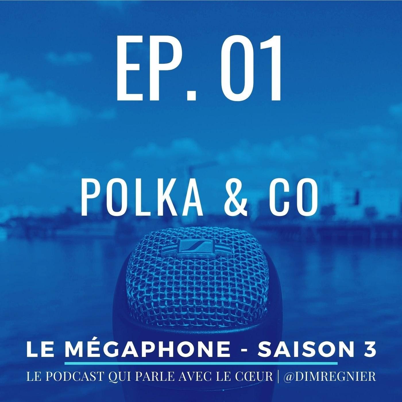 Ép. 01 - Polka and co