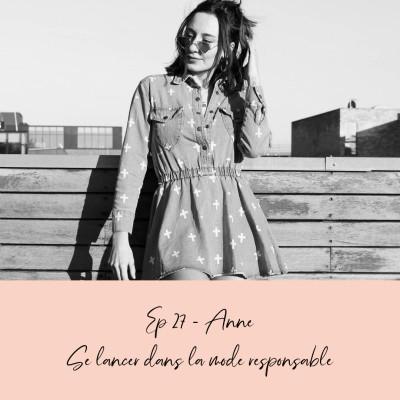 EP 27 - ANNE - SE LANCER DANS LA MODE RESPONSABLE cover