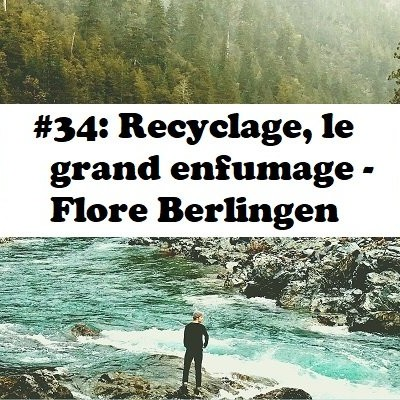 #34: Recyclage, le grand enfumage - Flore Berlingen cover