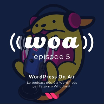 WOA! (WordPress On Air) #5 News WordPress et contribution cover