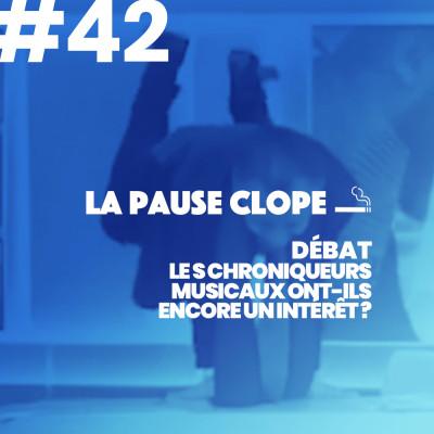 """#LPC42 - DEBAT - """"Les chroniqueurs musicaux ont-ils encore un intérêt?"""" cover"""