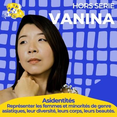 """(Asidentités) Vanina """" On a tous nos singularités et faut trouver de la beauté là dedans"""" cover"""