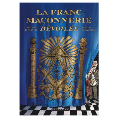 La franc-maçonnerie dévoilée -Philippe BERCOVICI et Arnaud De la Croix cover
