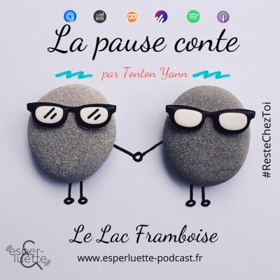 Le lac framboise - La pause conte #ResteChezToi cover