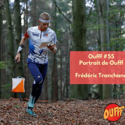 #55 - Portrait de Oufff - Frédéric Tranchand, l'orienteur traileur cover