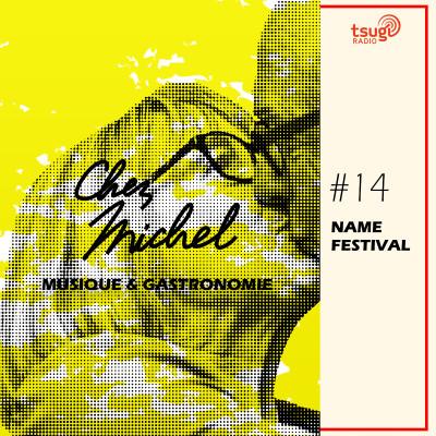 Chez Michel #14 - En direct du Mange-Disque pour le NAME Festival cover