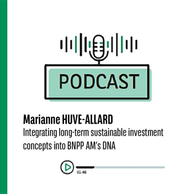 Marianne Huvé-Allard : Integrating long-term sustainable investment concepts into BNPP AM's DNA cover