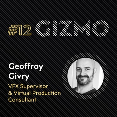 #12 - Geoffroy Givry - VFX Supervisor & Virtual Production Consultant - Ubisoft & Aedis cover