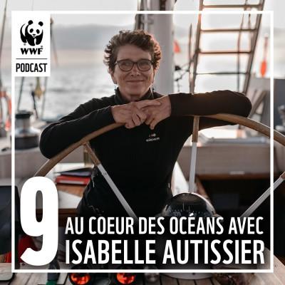 Épisode 9 : Au coeur des océans avec Isabelle Autissier cover