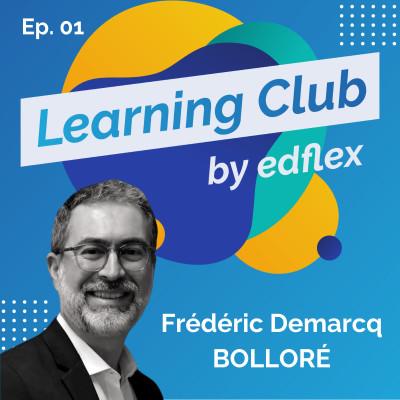 #2. Frédéric Demarcq - BOLLORÉ : Remotiver ses apprenants grâce au digital learning cover