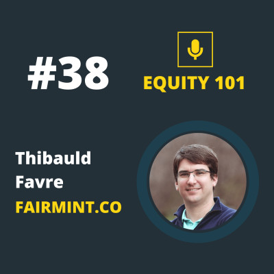 "#38 Thibauld Favre (Fairmint.co) - Le ""Continuous Financing"", une alternative au VC? cover"