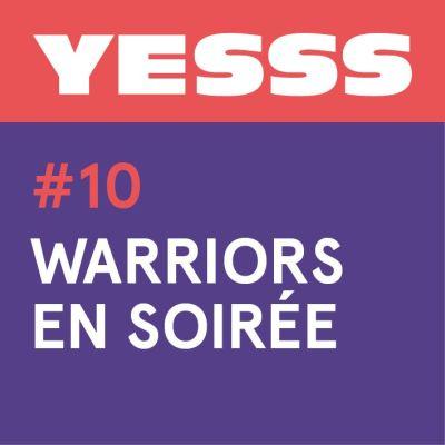 image YESSS #10 - Warriors en soirée