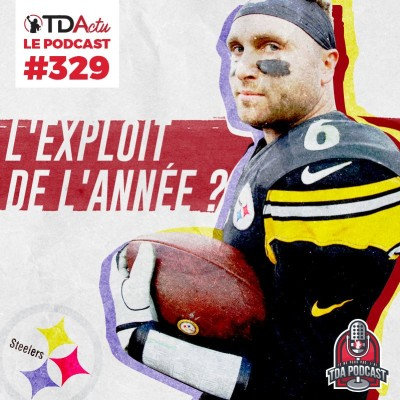TDA Podcast n°329 - Preview S15 : Pittsburgh vers l'exploit de l'année ? cover