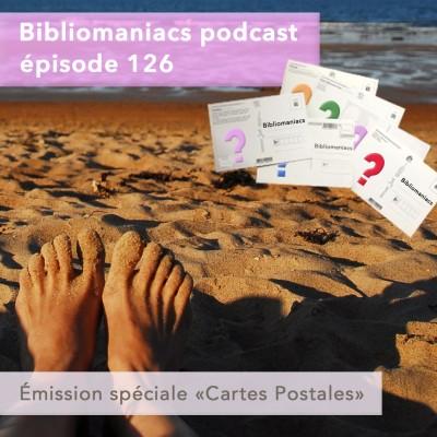 Bibliomaniacs épisode 126 Vos cartes postales de l'été cover