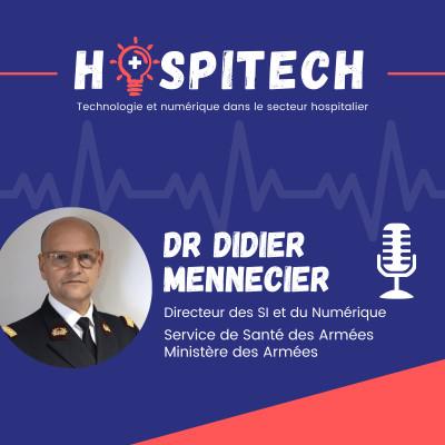 Dr Didier MENNECIER - Service Santé des Armées : Un système d'information structuré pour déployer uniformément les solutions e-santé cover