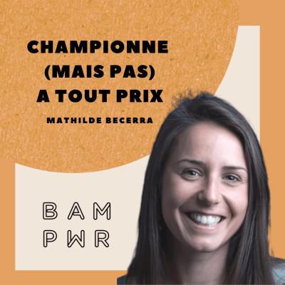 EP26 Mathilde Becerra - Championne (mais pas) à tout prix ! cover