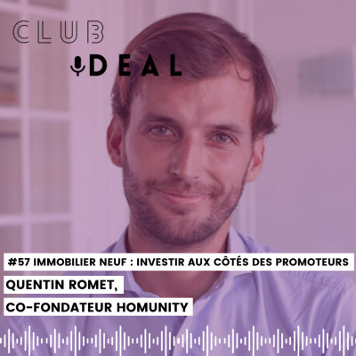 #57 : Immobilier neuf - Investir aux côtés des promoteurs avec Quentin ROMET. cover