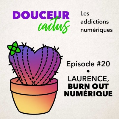 Episode 20 • Laurence, burn out numérique cover