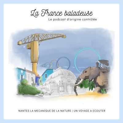 [REDIFF] Nantes, la mécanique de la nature : mon tout premier podcast cover