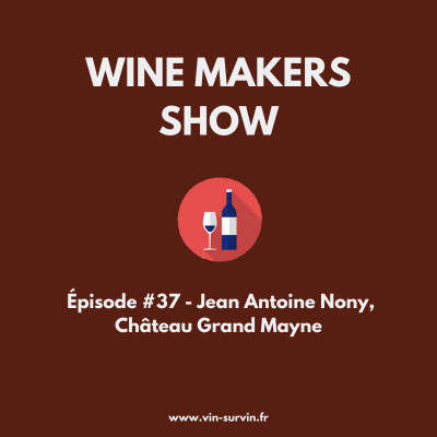 #37 - Jean Antoine Nony, Château Grand Mayne, Saint Emilion cover