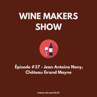 #37 - Jean Antoine Nony, Château Grand Mayne, Saint Emilion cover
