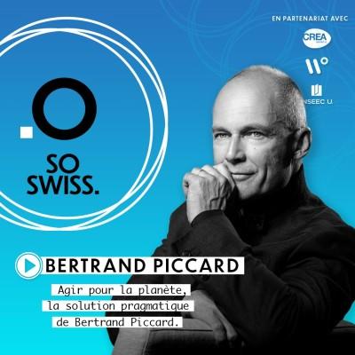 So Swiss 🇨🇭- Agir pour la planète, la solution pragmatique de Bertrand Piccard. cover
