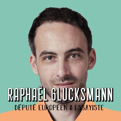 Raphaël Glucksmann, Député Européen et Essayiste - Une vie au service de l'engagement cover