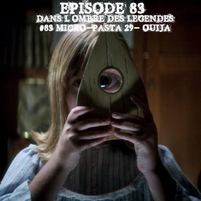 Dans l'ombre des légendes-83 Micro Pasta 29- Ouija.. cover
