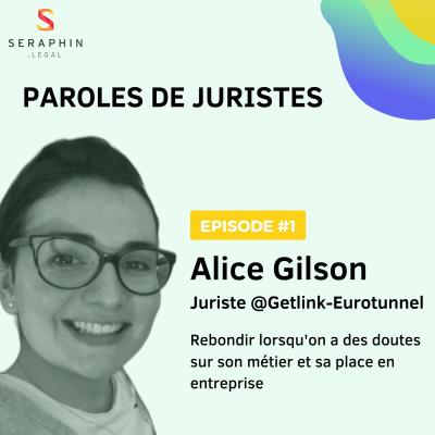 #1 - Alice Gilson - Getlink Eurotunnel - Rebondir lorsqu'on a des doutes sur son métier et sa place en entreprise cover