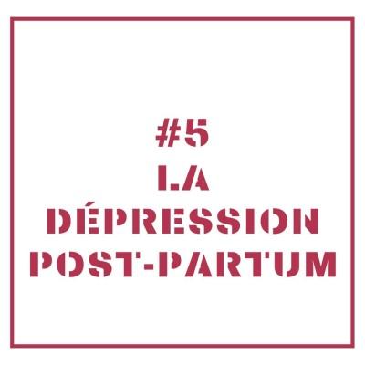 #5 - LA DEPRESSION POST PARTUM - JULIETTE cover