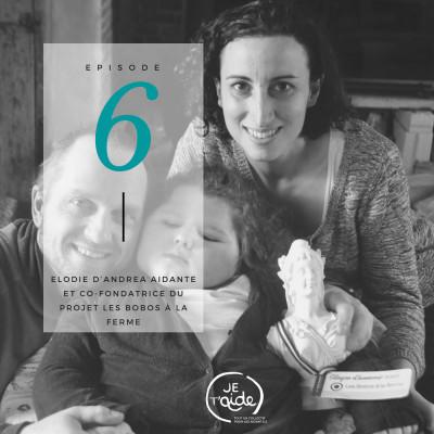 Elodie d'Andrea aidante et co-fondatrice du projet les Bobos à la ferme cover