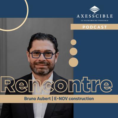 Synthèse et convictions d'investissement avec Bruno Aubert, dirigeant d'E•NOV construction cover