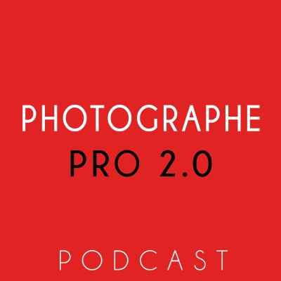 Podcast Photographe Pro 2.0 cover