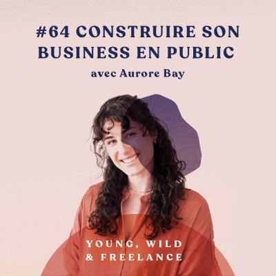 64. Construire son business en public - avec Aurore Bay cover