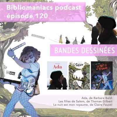 Bibliomaniacs épisode 120 émission BD. Les filles de Salem, Ada, La nuit est mon royaume cover