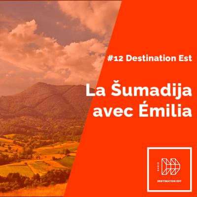 #12 Destination Est - La Šumadija avec Emilia cover
