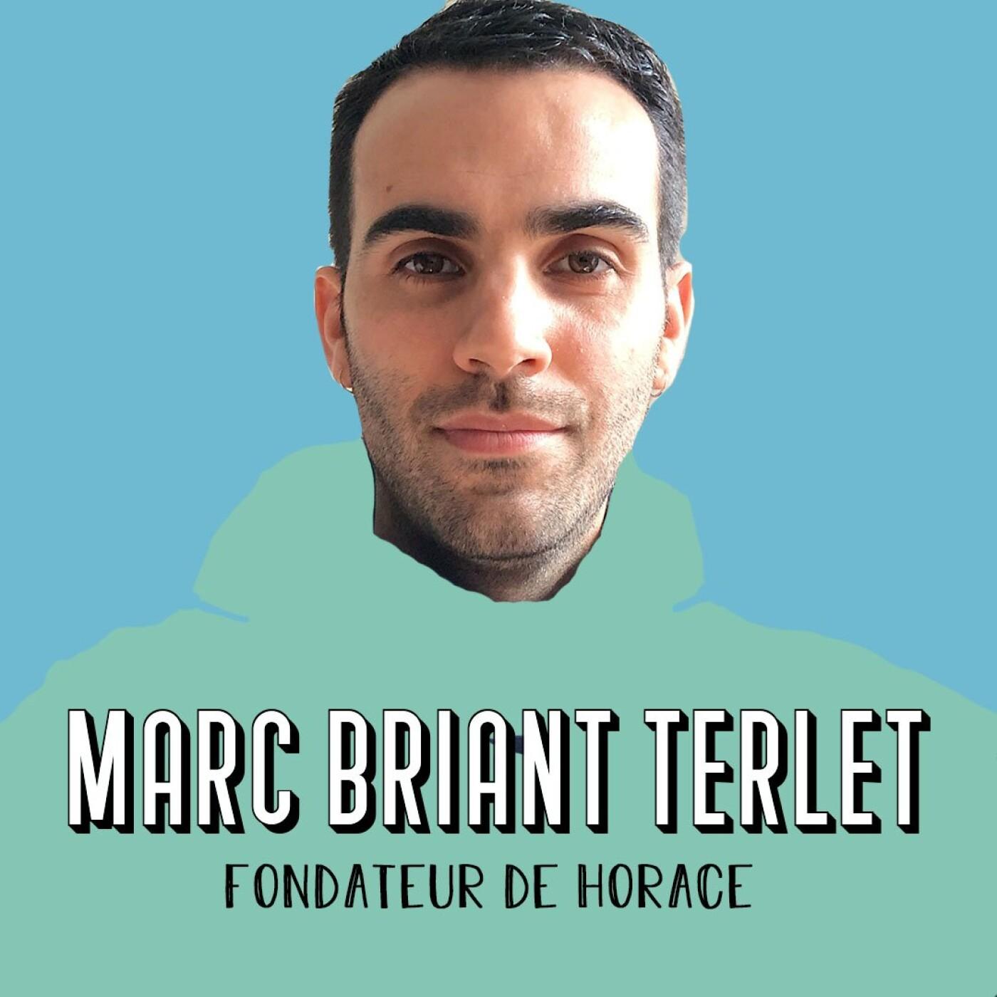 Marc Briant-Terlet, fondateur d'Horace - Accepter que l'on va faire des conneries