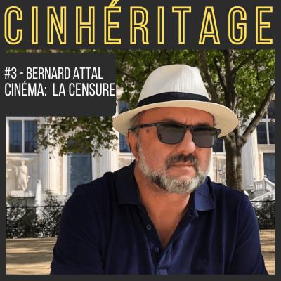 Cinéma: la censure / avec Bernard Attal cover