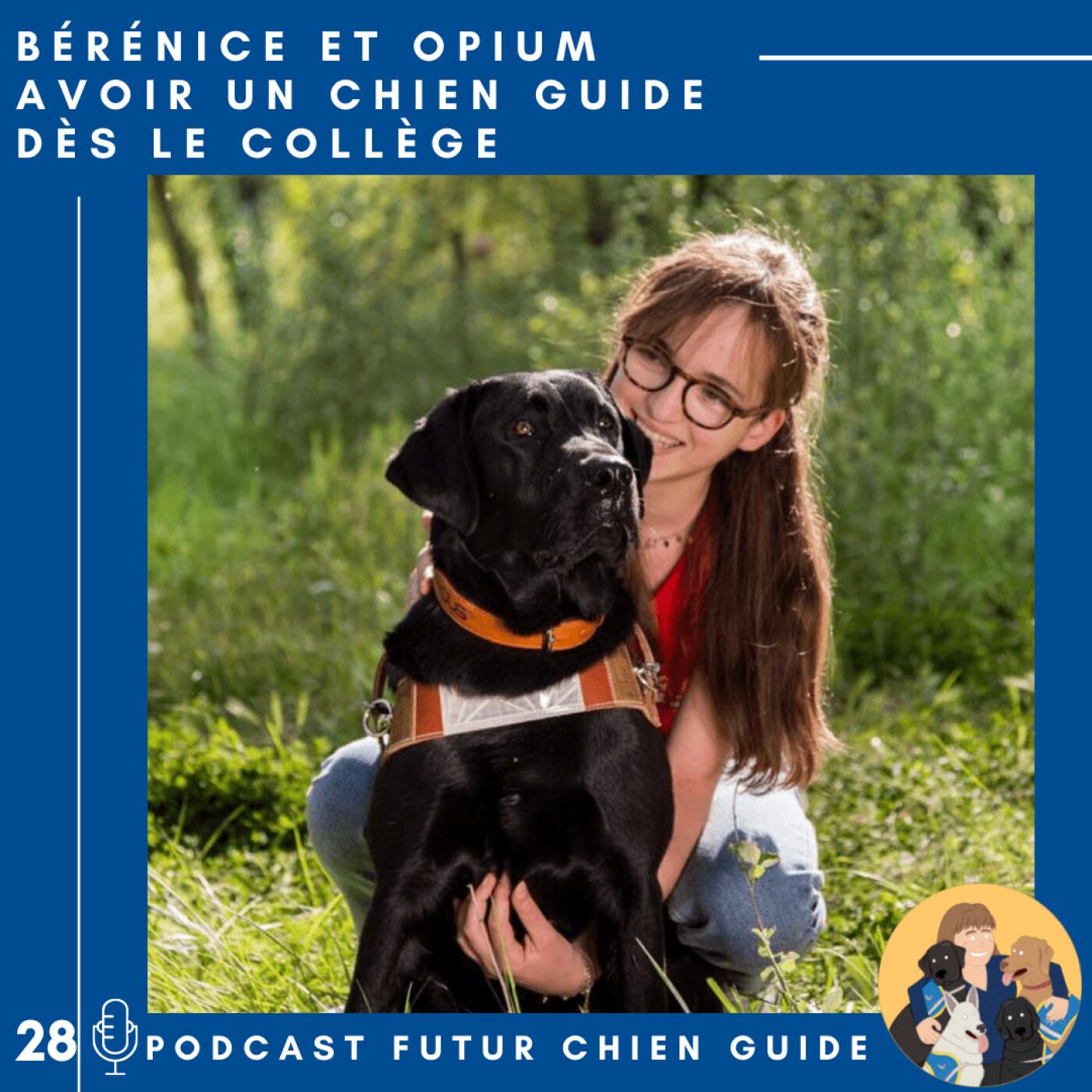 🦮28 – Bérénice et Opium – Avoir un chien guide dès le collège