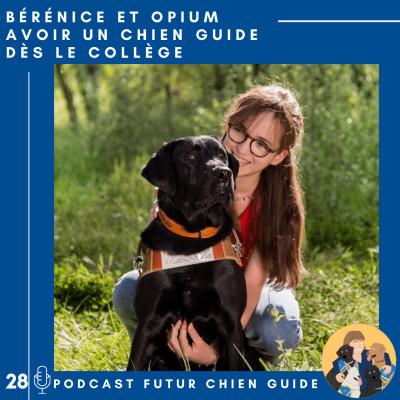 🦮28 - Bérénice et Opium - Avoir un chien guide dès le collège cover