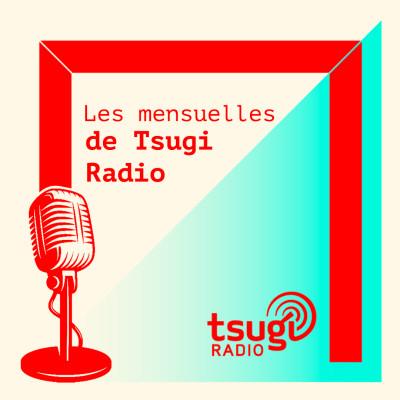 Image of the show Les mensuelles de Tsugi Radio
