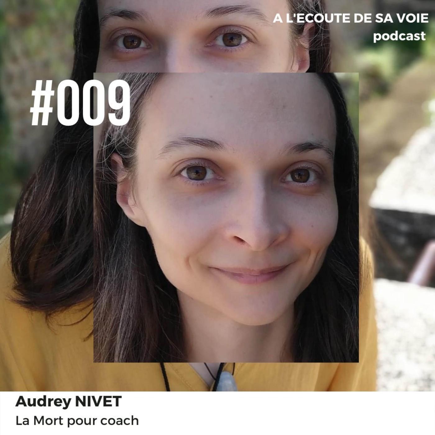 #009 Audrey Nivet - La Mort pour coach 1ère partie