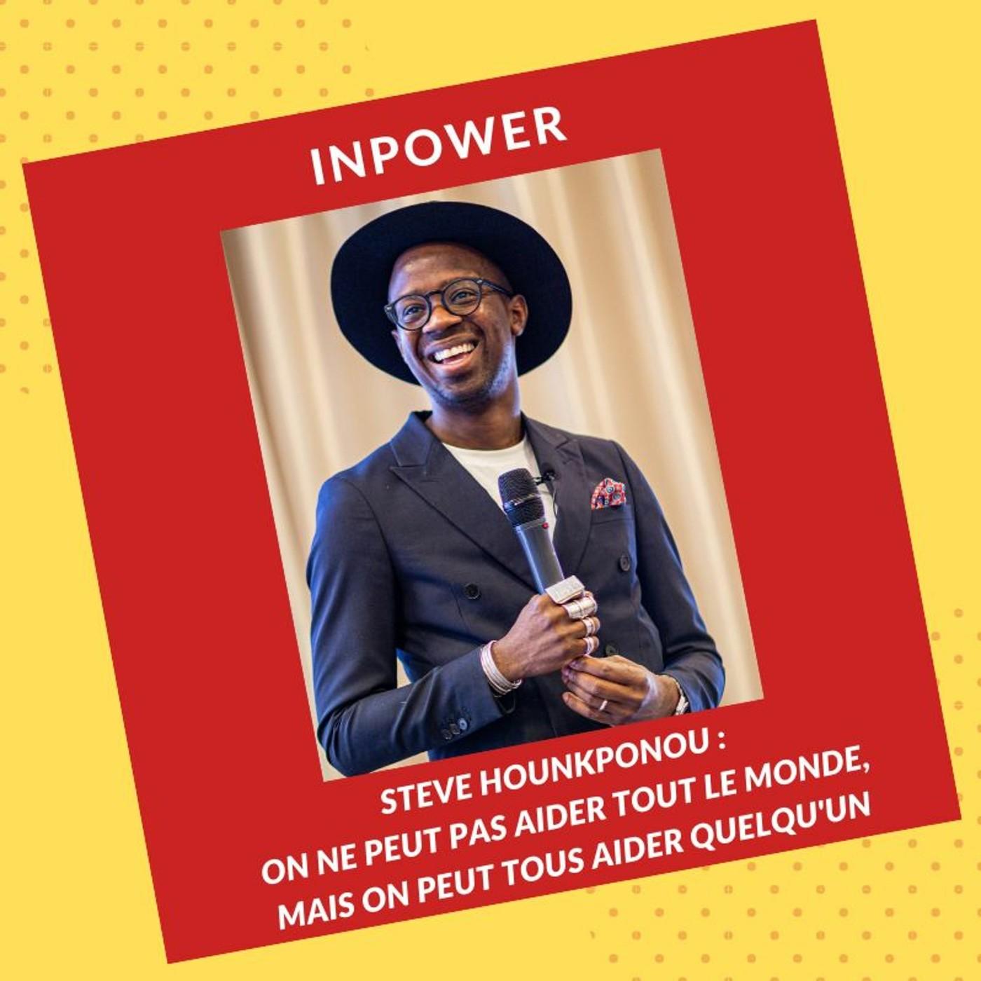 Steve Hounkponou - On ne peut pas aider tout le monde, mais tout le monde peut aider quelqu'un
