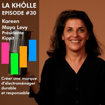 #30 Créer une marque d'électroménager durable et responsable - Kareen Maya Levy - Présidente et Co-founder Kippit cover