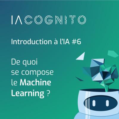 IA COGNITO - EP05 - Les composants du Machine Learning cover