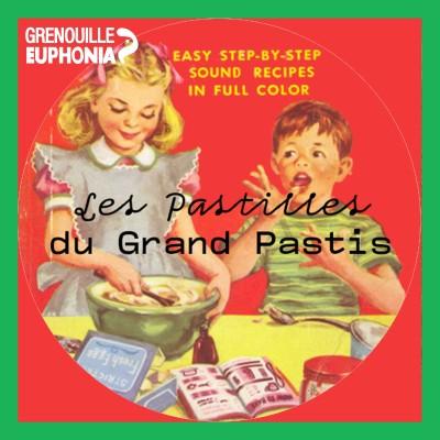Image of the show Les Pastilles du Grand Pastis - Radio Grenouille